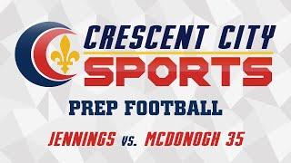 Crescent City Sports Prep Football - Jennings vs. McDonogh 35