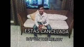 Estas Cancelada Dayton The Melody