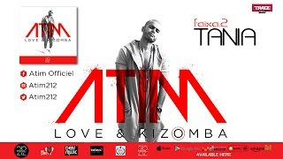 ATIM - TANIA (Audio Officiel)