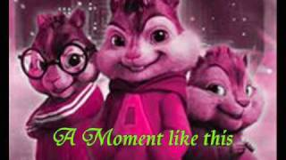 Kelly Clarkson - A Moment Like This (#CHIPMUNK VERSION)