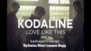 Kodaline - Love Like This | Subtitulada en Español