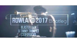 Blasterjaxx & Timmy Trumpet - Corrida (ROWLAND 2017 BOOTLEG)