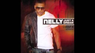 Nelly - Just A Dream (DanFX RETWERK)