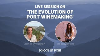 School of Port's live session on 'The evolution of port winemaking' with Charles Symington & Isabel Monteiro