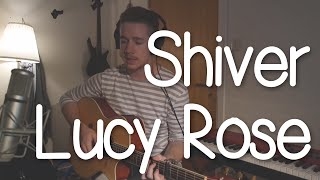 Lucy Rose - Shiver (Cover) - By Marcus Alexander