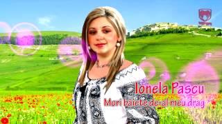 Ionela Pascu - Mori baiete de-al meu drag