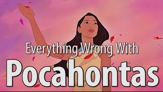 Everything Wrong WIth Pocahontas In 11 Minutes Or Less
