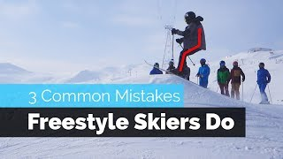 3 COMMON MISTAKES BEGINNER FREESTYLE SKIERS DO WHEN JUMPING, SPINNING & SLIDING BOXES