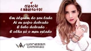 Wanessa Camargo   Coração Embriagado LETRA