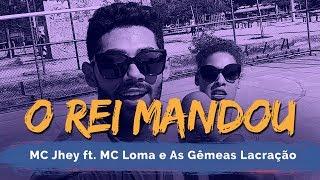 O Rei Mandou - MC Jhey ft. MC Loma e As Gêmeas Lacração   Coreografia ADC