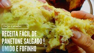 RECEITA FÁCIL DE PANETONE SALGADO | ÚMIDO E FOFINHO !
