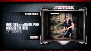 Marlon S Meets Digital Punk - Bringing The Funk (Zatox Remix)