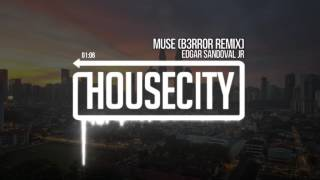 Edgar Sandoval Jr   Muse B3RROR Remix