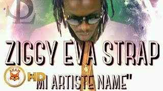 Ziggy Eva Strap - Mi Artist Name - November 2016