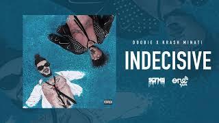 Doobie & Krash Minati - Indecisive (Official Audio)