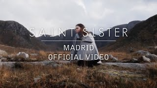 Saint Sister - Madrid [Official Video]