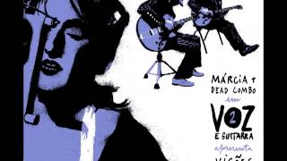 "Voz E Guitarra 2: Márcia + Dead Combo - ""Visões Ficções"""
