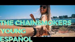 The Chainsmokers - Young - Video -  Sub Español
