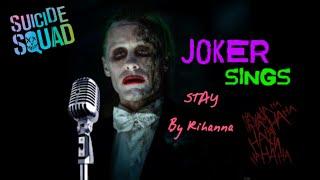 JOKER SINGS: Stay by Rihanna