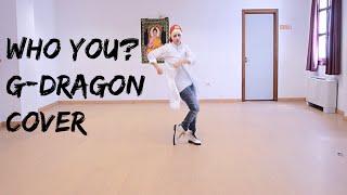 KIH [G-Kumo] - Who You? (니가 뭔데) G-DRAGON Dance Cover
