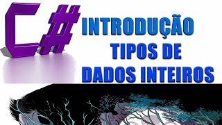 Curso C# - Aula 06 Introdução (Tipos de Dados - Inteiros)