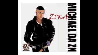 Mc Michael da ZN - Zika It [by Zeca]