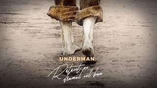 Underman - Dragă lume