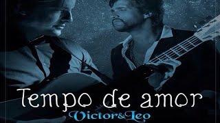 Tempo de Amor - Victor e Leo (Letra) 2015