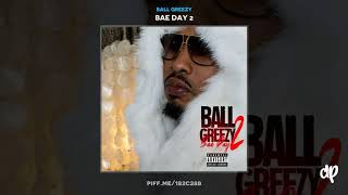 Ball Greezy -  With My Bitch [Bae Day 2]