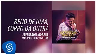 Jefferson Moraes - Beijo De Uma,Corpo Da Outra part Gusttavo Lima(Start In São Paulo)[Áudio Oficial]