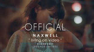 NaXwell - Living On Video (HD Video Edit)