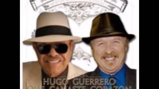 HUGO GUERRERO FT JOHNNY HERNANDEZ - QUE GANASTE CORAZON 2017