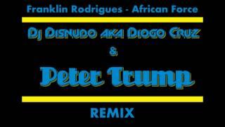 Franklin Rodrigues - African Force (Dj Disnudo & Peter Trump Remix)