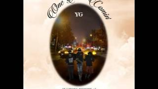 YG - One Time Comin'   (Audio)