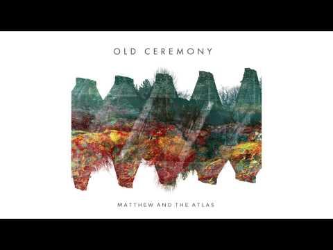matthew-and-the-atlas-old-ceremony-matthewandtheatlas