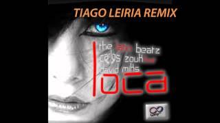The LatinBeatZ & Carloz Zouk ft  David Miks- Loca ( TIAGO LEIRIA REMIX )