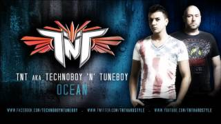 TNT Aka Technoboy 'N' Tuneboy - Ocean (Official Teaser Video)