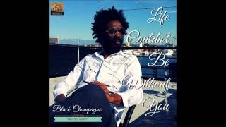 """Black Champagne Ft  Tracey Moet - Life Couldn't Be Without You (Album 2016 """"Blue Skies"""")"""