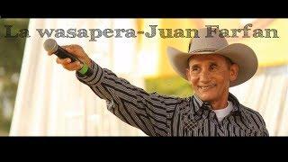 La wasapera  - Juan Farfan (Promo)