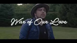 Seven Day Sons - War of Our Love (Official Music Video)