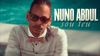 Nuno Abdul - Sou Teu (Official Video UHD 4K)