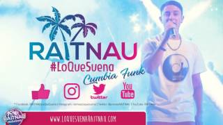 PARA ENAMORARTE AQUI ESTOY YO - RAITNAU - Cumbia Funk 2017