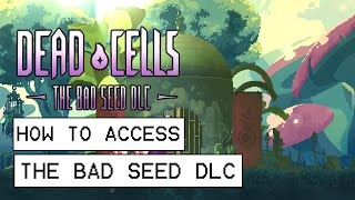 Dead Cells How To Access The Bad Seed DLC
