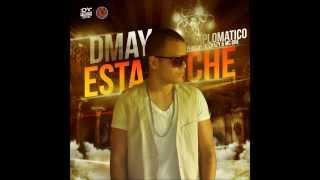 DMAY EL DIPLOMATICO - ESTA NOCHE (Prod By Dj Crazy & MC One) (Original)