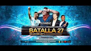 Batalla De Los Dj 27 (2017) Dj Kairuz La Original