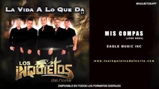 Los Inquietos Del Norte - Mis Compas (Audio 2016)