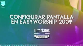 Configurar pantalla en Easyworship