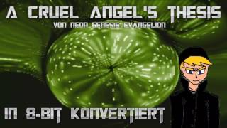 A Cruel Angel's Thesis (NGE Opening) [8-Bit]