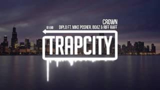 Diplo Ft Mike Posner & Boaz Van De Beatz & Riff Raff - Crown