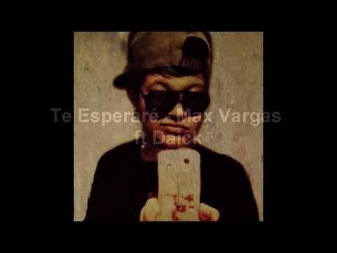 Te Esperare Ft Daick de Max Vargas Letra y Video